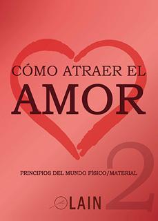 COMO ATRAER EL AMOR VOL. 2
