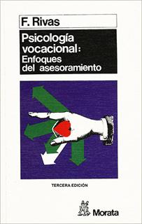 PSICOLOGIA VOCACIONAL: ENFOQUES DEL ASESORAMIENTO