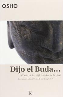 DIJO EL BUDA: EL RETO DE LAS DIFICULTADES DE LA...