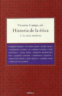 HISTORIA DE LA ETICA 2: LA ETICA MODERNA