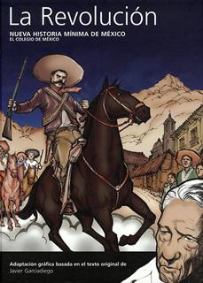 NUEVA HISTORIA MINIMA DE MEXICO: LA REVOLUCION