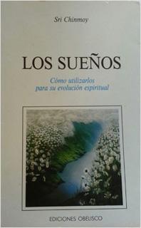 LOS SUEÑOS: COMO UTILIZARLOS PARA SU EVOLUCION...