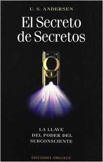 EL SECRETO DE SECRETOS: LA LLAVE DEL PODER DEL...