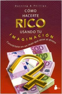 COMO HACERTE RICO USANDO TU IMAGINACION:...
