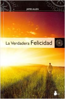 LA VERDADERA FELICIDAD