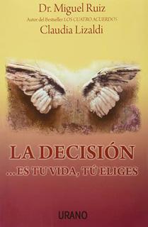 LA DECISION... ES TU VIDA, TU ELIGES