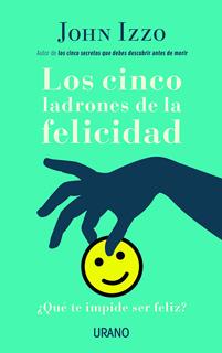 LOS CINCO LADRONES DE LA FELICIDAD