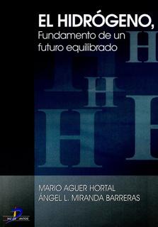 EL HIDROGENO: FUNDAMENTO DE UN FUTURO EQUILIBRADO