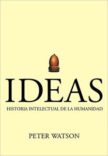 IDEAS HISTORIA INTELECTUAL DE LA HUMANIDAD