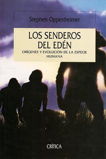 SENDEROS DEL EDEN: ORIGENES Y EVOLUCION DE LA...