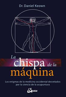 LA CHISPA DE LA MAQUINA: LOS ENIGMAS DE LA...
