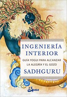 INGENIERIA INTERIOR: GUIA YOGUI PARA ALCANZAR LA...