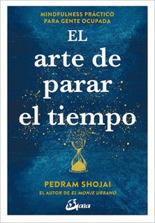 EL ARTE DE PARAR EL TIEMPO: MINDFULNESS PRACTICO...
