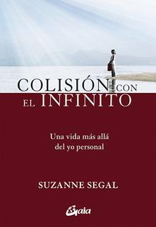 COLISION CON EL INFINITO: UNA VIDA MAS ALLA DEL...