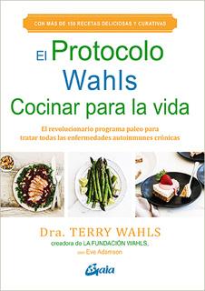 EL PROTOCOLO WAHLS: COCINAR PARA LA VIDA