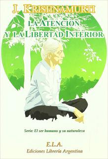 LA ATENCION Y LA LIBERTAD INTERIOR (INCLUYE DVD)