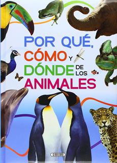 POR QUE, COMO Y DONDE DE LOS ANIMALES
