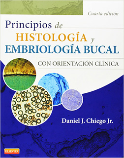 PRINCIPIOS DE HISTOLOGIA Y EMBRIOLOGIA BUCAL CON ORIENTACION CLINICA