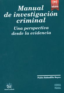MANUAL DE INVESTIGACION CRIMINAL: UNA PERSPECTIVA...