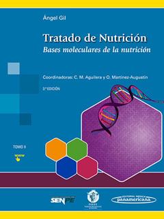 TRATADO DE NUTRICION TOMO 2: BASES MOLECULARES DE...