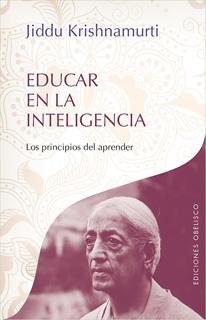 EDUCAR EN LA INTELIGENCIA: LOS PRINCIPIOS DEL APRENDER