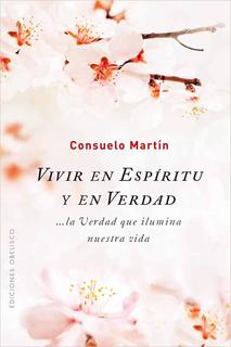VIVIR EN ESPIRITU Y EN VERDAD: LA VERDAD QUE...