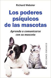 LOS PODERES PSIQUICOS DE LAS MASCOTAS: APRENDA A...