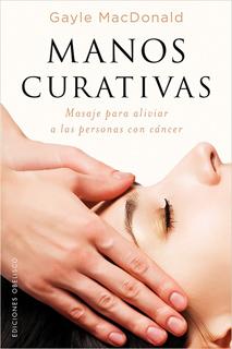 MANOS CURATIVAS: MASAJE PARA ALIVIAR A LAS...