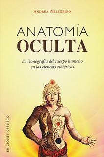 ANATOMIA OCULTA: LA ICONOGRAFIA DEL CUERPO HUMANO...