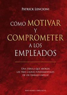 COMO MOTIVAR Y COMPROMETER A LOS EMPLEADOS