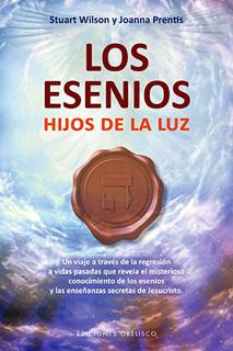 LOS ESENIOS: HIJOS DE LA LUZ
