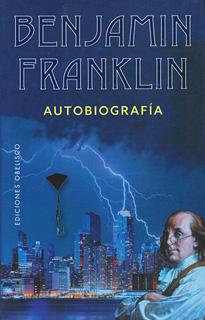 BENJAMIN FRANKLIN: AUTOBIOGRAFIA