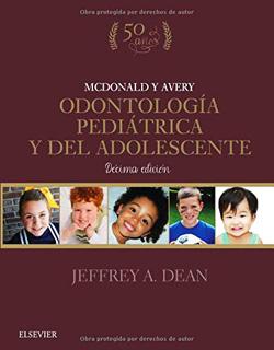 MCDONALD Y AVERY: ODONTOLOGIA PEDIATRICA Y DEL...