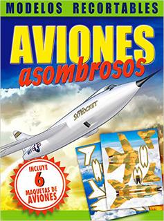 AVIONES ASOMBROSOS: MODELOS RECORTABLES