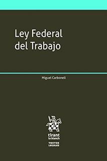 LEY FEDERAL DEL TRABAJO (INCLUYE EBOOK Y CODIGO DE ACCESO)