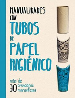 MANUALIDADES CON TUBOS DE PAPEL HIGIENICO