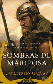SOMBRAS DE MARIPOSA: LA EPOPEYA DE LEOVIGILDO,...