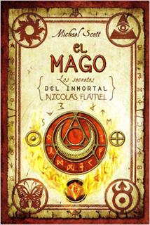 EL MAGO (LOS SECRETOS DEL INMORTAL NICOLAS FLAMEL)