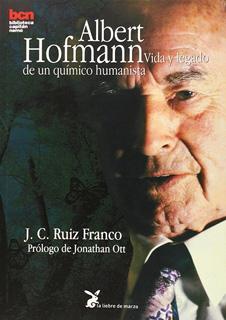 ALBERT HOFMANN: VIDA Y LEGADO DE UN QUIMICO...