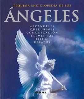PEQUEÑA ENCICLOPEDIA DE LOS ANGELES, ARCANGELES...