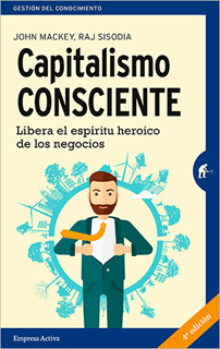 CAPITALISMO CONSCIENTE: LIBERA EL ESPIRITU...