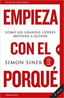 EMPIEZA CON EL PORQUE: COMO LOS GRANDES LIDERES...
