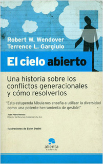 EL CIELO ABIERTO: UNA HISTORIA SOBRE CONFLICTOS GENERACIONALES Y COMO RESOLVERLOS