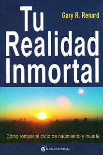 TU REALIDAD INMORTAL: COMO ROMPER EL CIELO DE...