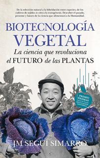 BIOTECNOLOGIA VEGETAL: LA CIENCIA QUE REVOLUCIONA...