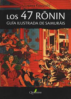 LOS 47 RONIN: GUIA ILUSTRADA DE SAMURAIS