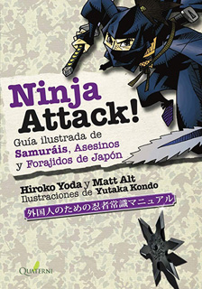 NINJA ATTACK! GUIA ILUSTRADA DE SAMURAIS,...