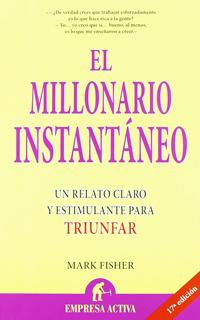 EL MILLONARIO INSTANTANEO: RELATO CLARO Y...