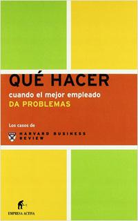 QUE HACER CUANDO EL MEJOR EMPLEADO DA PROBLEMAS