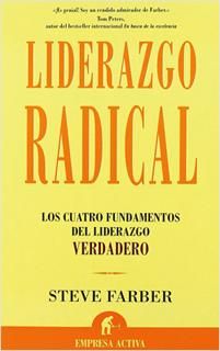 LIDERAZGO RADICAL: LOS CUATRO FUNDAMENTOS DEL...